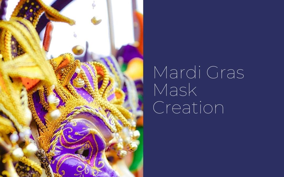 Mardi Gras Mask Creation with Deuxieme Vie Creation
